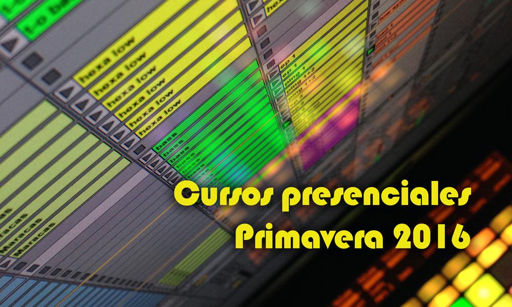 Cursos presenciales Primavera 2016: Ableton Live, Logic Pro y DJ con Traktor.